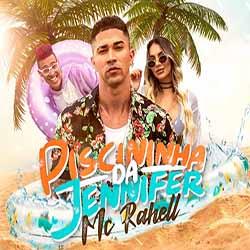 Baixar Música Piscininha Da Jennifer - MC Rahell Mp3
