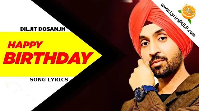 Happy Birthday Song Lyrics • DISCO SINGH • Birthday Song Hindi • DILJIT DOSANJH