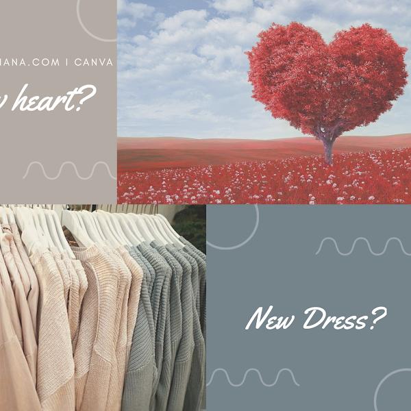 Allah Butuh Hatimu Yang Baru. Masihkah Perlu   Baju Baru?
