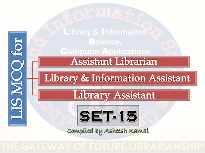 Model Questions for (SET-15) Asst. Librarian, LIA Exams (IIT, NIT, IIM, Govt. College etc.)