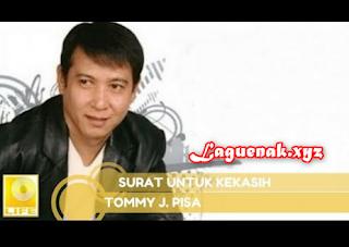 Koleksi Lagu Lawas Tommy J Pisa Nostalgia Surat Untuk Kekasih Mp3 Terbaik Full Album Komplit