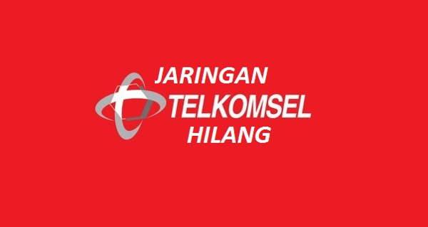 Jaringan Telkomsel Hilang