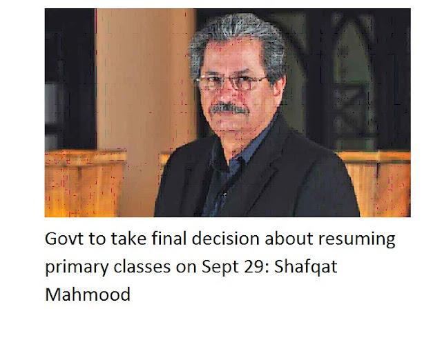 Govt për të marrë vendimin përfundimtar në lidhje me rinisjen e klasave fillore në 29 Shtator: Shafqat Mahmood