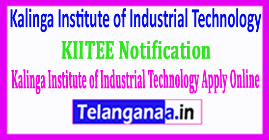 KIITEE Notification Kalinga Institute of Industrial Technology Apply Online 2018