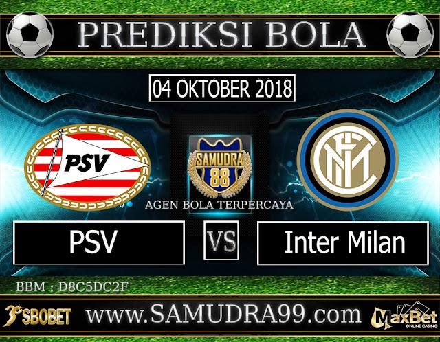 PREDIKSI TEBAK SKOR JITU PSV VS INTER MILAN  04 OKTOBER 2018