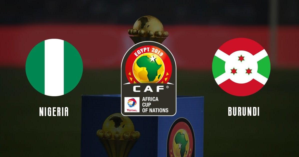 NIGERIA vs BURUNDI   Watch Live Here - WORLD OF FOOTBALL