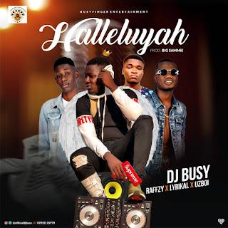 "Dj busy -- ""hallelujah"" ft. Raffzy x lyrikAl x Uzboi vodio"