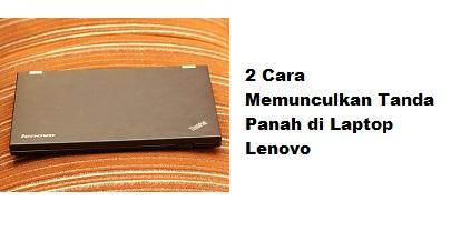 Cara Memunculkan Tanda Panah di Laptop Lenovo