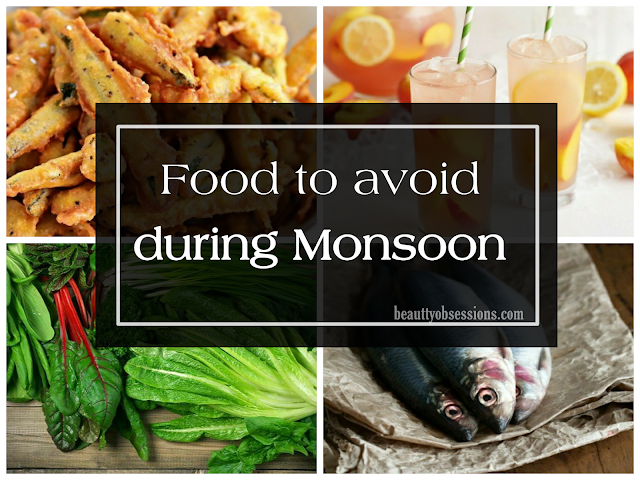 Food to Avoid during Monsoon ( #HealthyMonsoon)