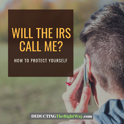 Will the IRS Call Me? | www.deductingtherightway.com