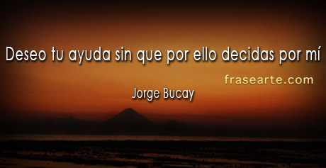 Deseo tu ayuda – Jorge Bucay