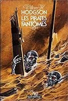 William Hope Hodgson  Les pirates fantômes nouvelles editions oswald