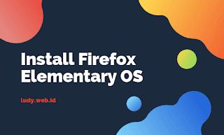 Cara Install Firefox Web Browser Di Elementary OS