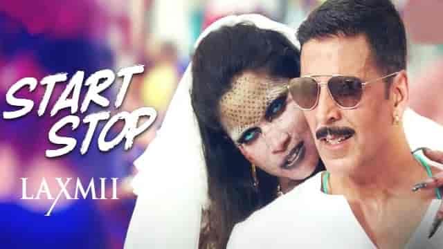 Start Stop Lyrics-Laxmii, Start Stop Lyrics raja hasan, Start Stop Lyrics akshay kumar,