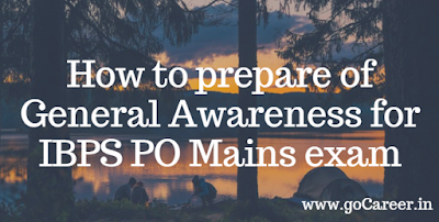 General Awareness for IBPS PO Mains exam