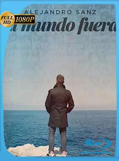 El Mundo Fuera Alejandro Sanz (2020) Documental HD [1080p] Latino [GoogleDrive] PGD