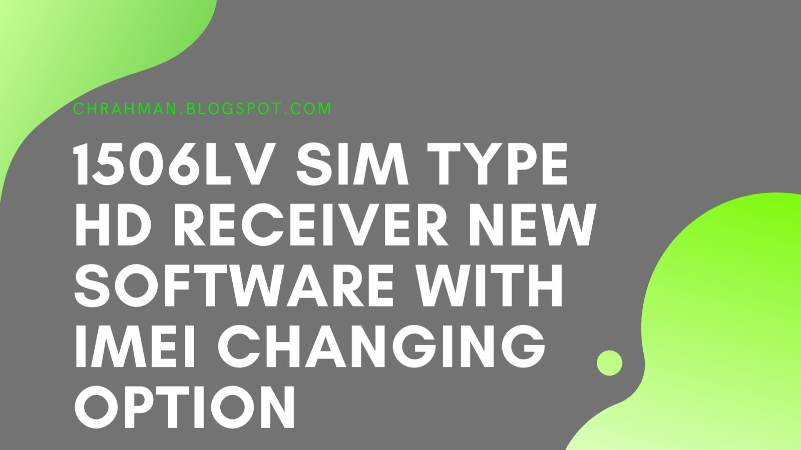 1506LV SIM TYPE HD RECEIVER NEW SOFTWARE WITH IMEI CHANGING OPTION 22 OCTOBER 2019