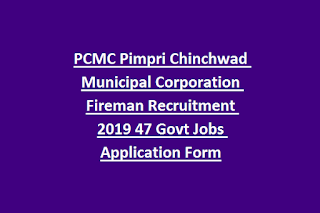 PCMC Pimpri Chinchwad Municipal Corporation Fireman Recruitment 2019 47 Govt Jobs Application Form