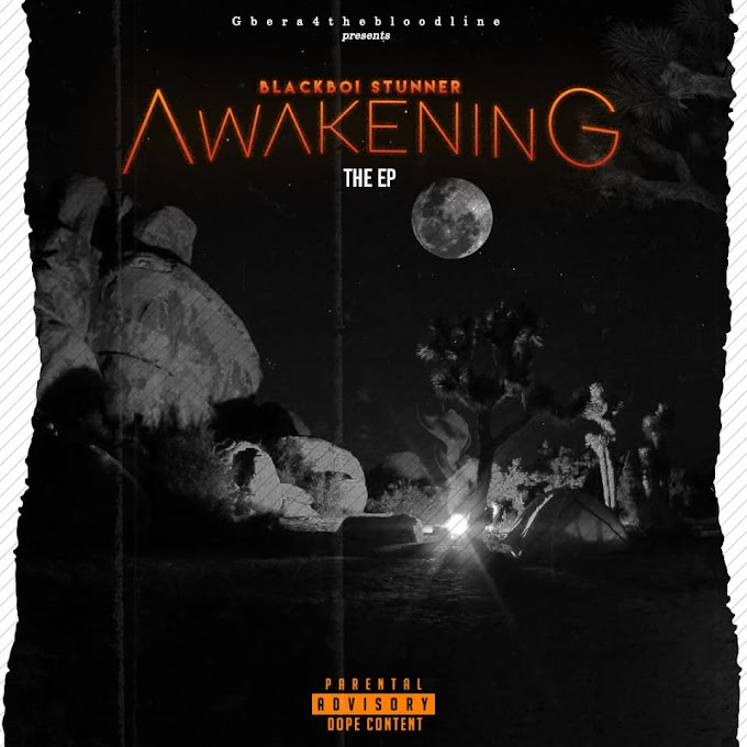 [MUSIC EP] BLACKBOI STUNNER - AWAKENING THE EP