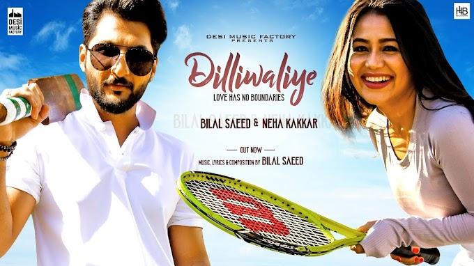 दिल्लीवालिए नि दिल DilliWaliye in Hindi - Neha Kakkar | Bilal Saeed