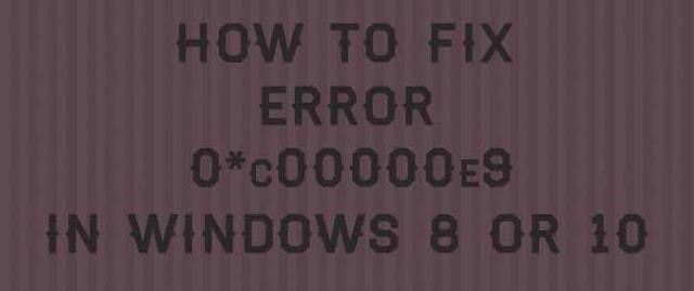 "Fix Error ""0xc00000e9"""