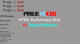 HTML Kodlamaya Giriş #2 Taglar/Etiketler