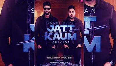 Jatt Kaum Lyrics and video Shivjot | Sukhy Maan