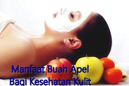 5 Manfaat buah apel bagi kesehatan kulit tubuh dan wajah