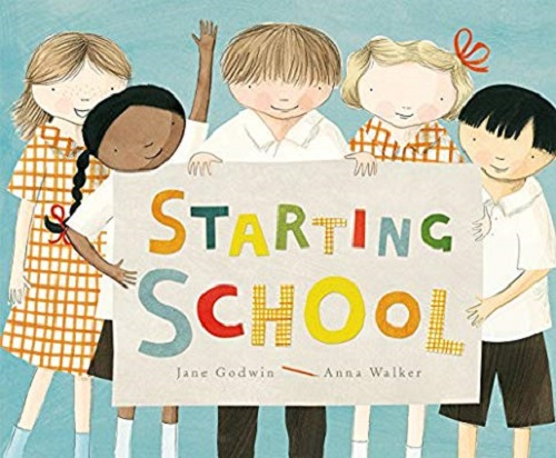Starting School picture book by Jane Godwin