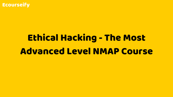 The Most Advanced Level NMAP Course