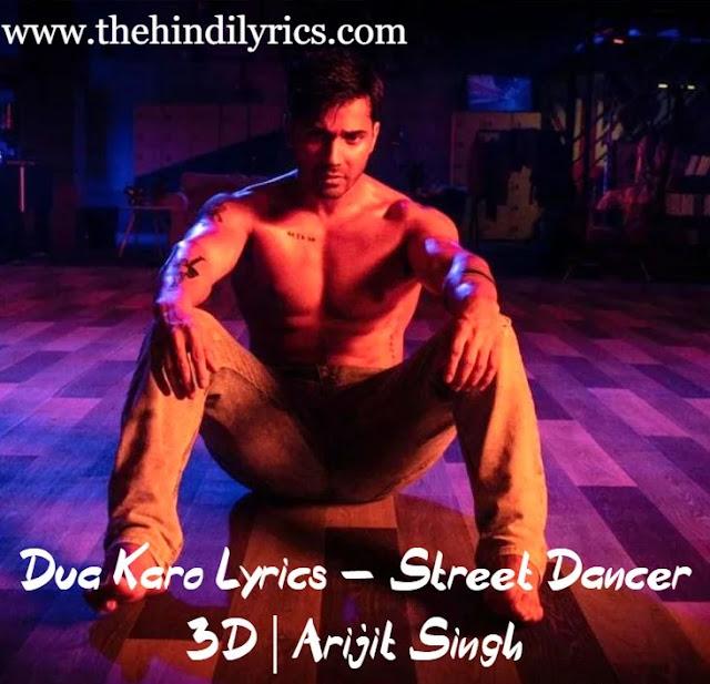 Dua Karo Lyrics – Street Dancer 3D  Arijit Singh