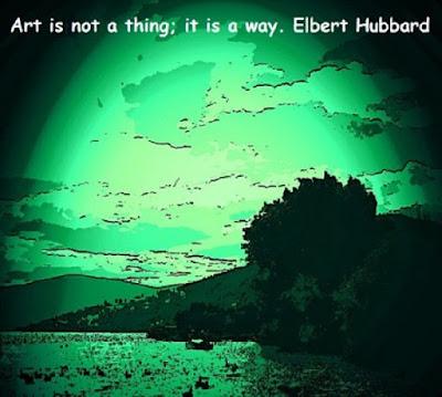 art-is-not-a-thing-it-is-a-way-elbert-hubbard