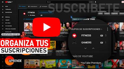 organizar suscripciones youtube