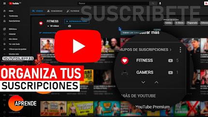 Organiza tus Suscripciones por Categorías en Youtube