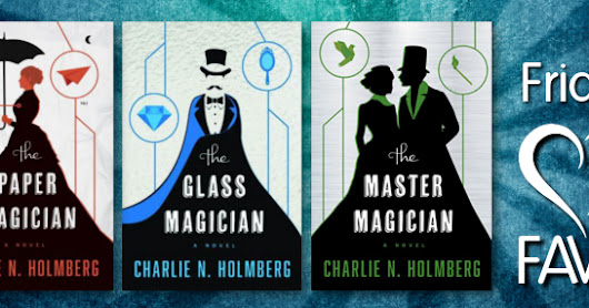 Friday Faves: The Paper Magician Series by Charlie N. Holmberg