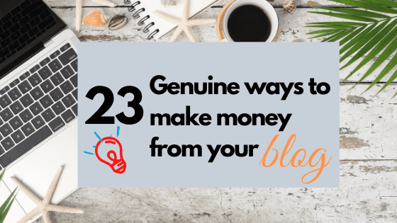 How To Make Money From Blog 23 Genuine Ways