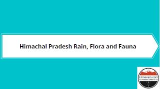 Himachal Pradesh Rain, Flora and Fauna