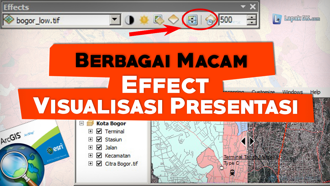 Berbagai Macam Effect pada ArcGIS untuk Visualisasi Presentasi