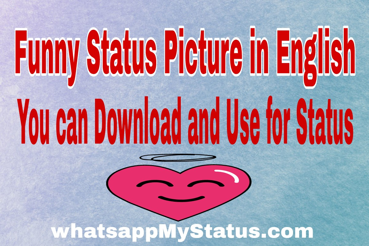 Top Funny Status In English By Whatsapp My Status I Hope
