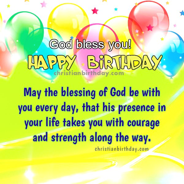 free christian birthday card, nice quotes, christian image to say happy birthday to family, friends.