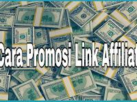 Cara Promosi Link Affiliate Hingga Menghasilkan Uang