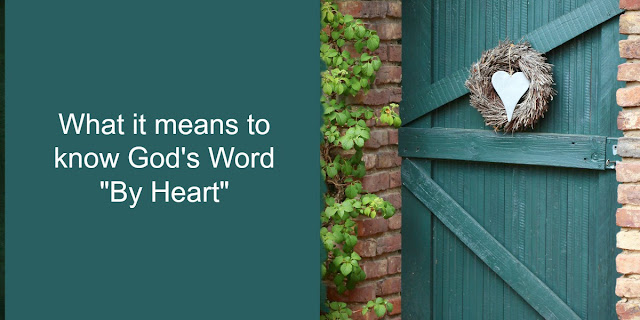 "Knowing God's Word ""By Heart"" - Psalm 119:11"