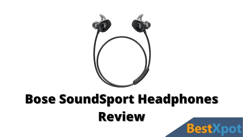 Bose SoundSport Headphones Review