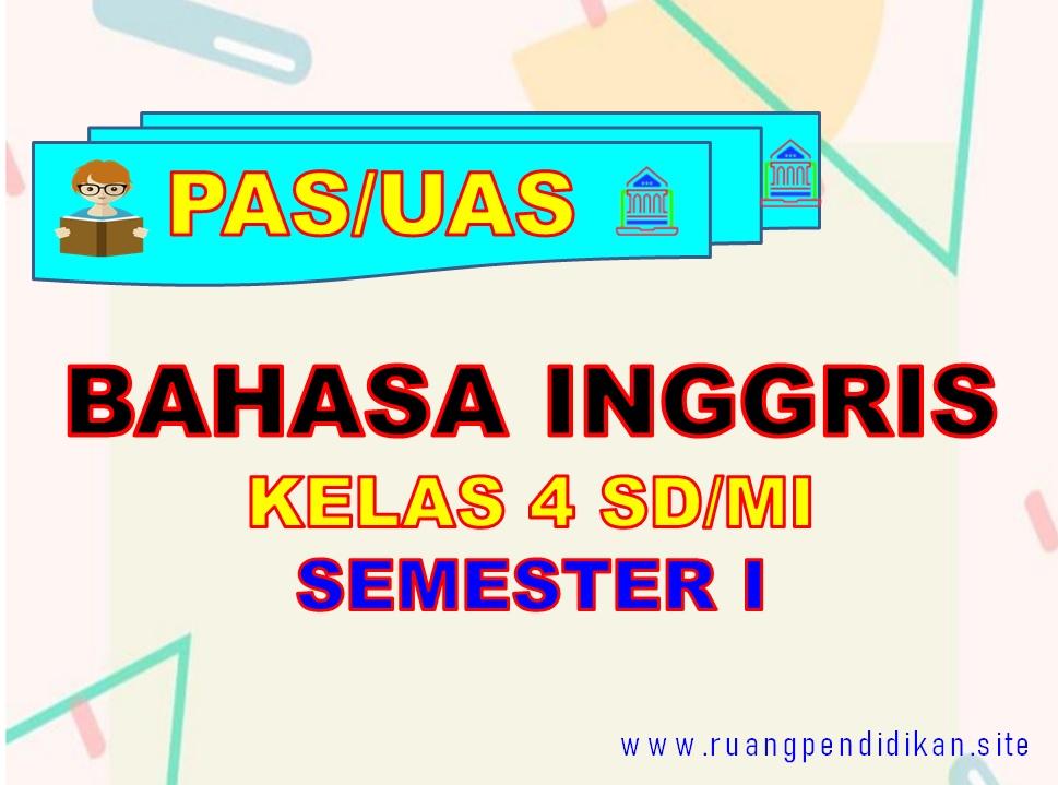 Soal PAS/UAS Bahasa Inggris Kelas 4 SD/MI