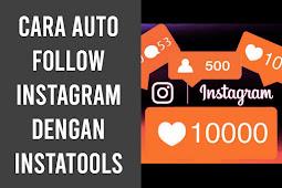 Cara AutoFollow Instagram Dengan InstaTools (Update & 100% Work)