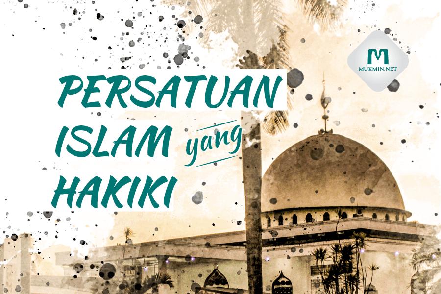 Persatuan Islam Yang Hakiki