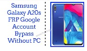 Samsung Galaxy A20s FRP Google Account Bypass Without PC