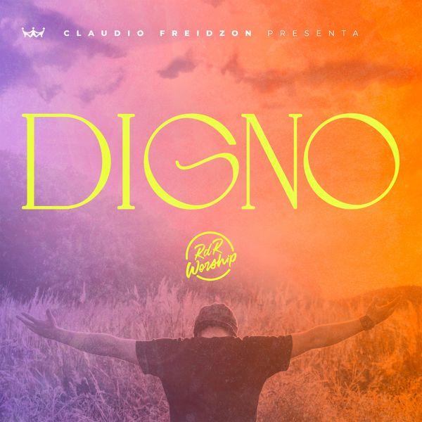 Iglesia Rey De Reyes & Claudio Freidzon – Digno (Single) 2021 (Exclusivo WC)