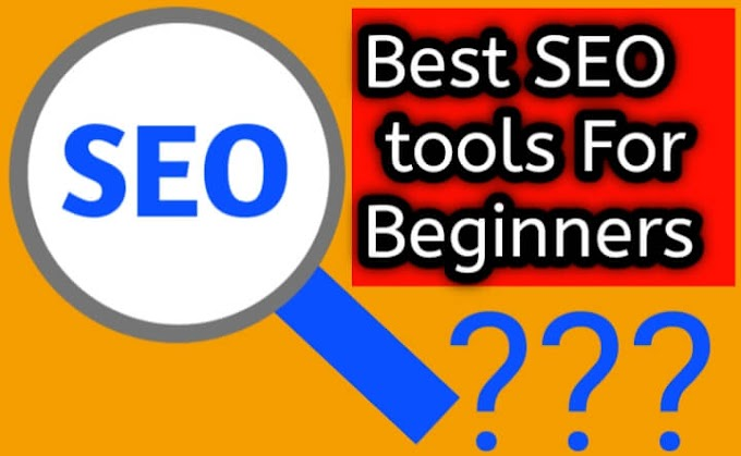 Best SEO tools For Beginners || How To SEO