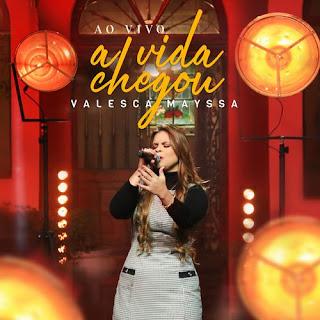 Baixar Música Gospel A Vida Chegou - Valesca Mayssa Mp3